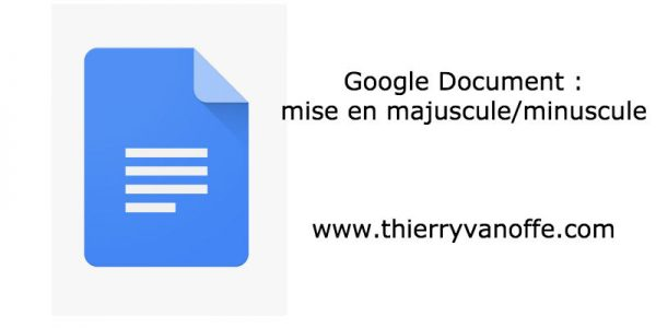 Google Document : mise en majuscule/minuscule