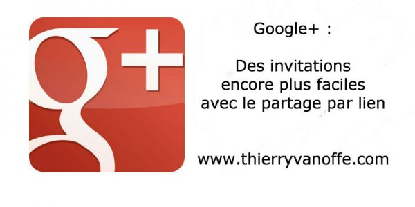 G+ : des invitations encore plus faciles.