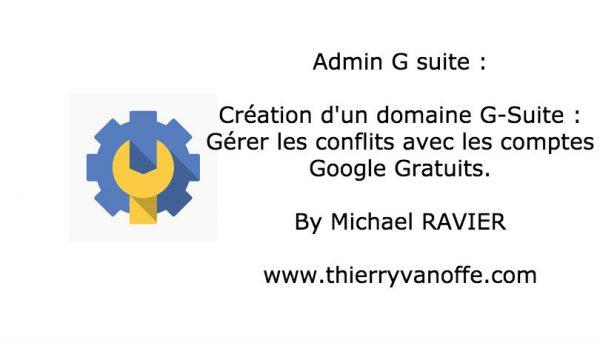Création d'un domaine G Suite : gérer les conflits avec les comptes Google gratuits.