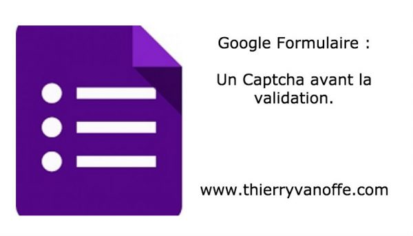Google Form : un captcha avant la validation.