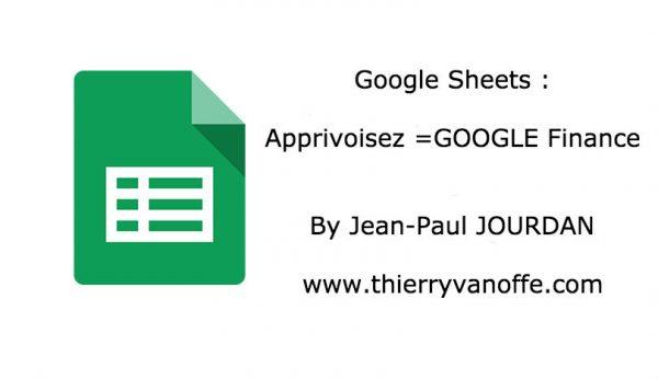 Google Sheets : apprivoisez =GOOGLE Finance