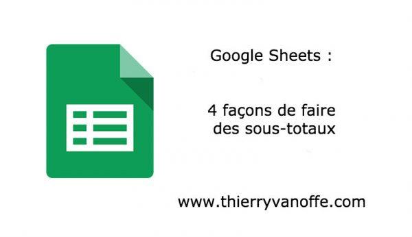 Google Sheets : 4 façons de faire des sous totaux