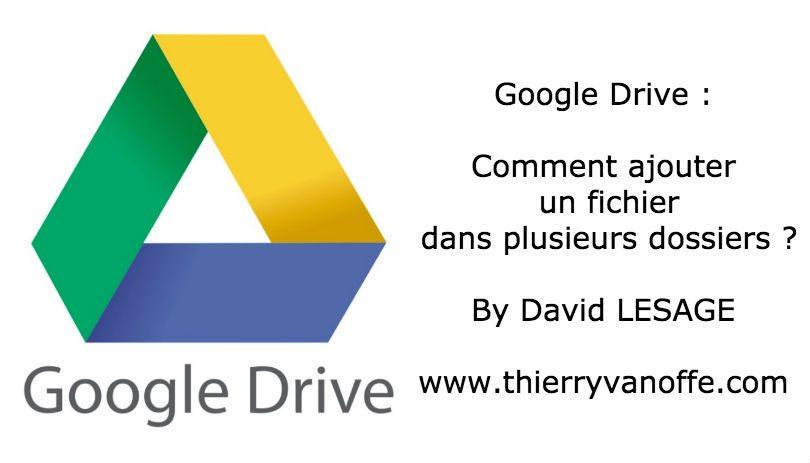 drive   comment ajouter un fichier dans plusieurs dossiers