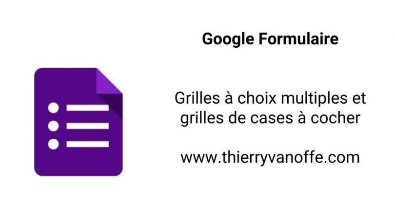 google forms   grilles  u00e0 choix multiples et grilles de