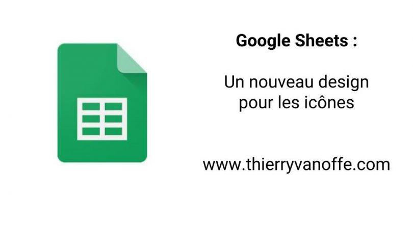 google sheets   un nouveau design pour les ic u00f4nes