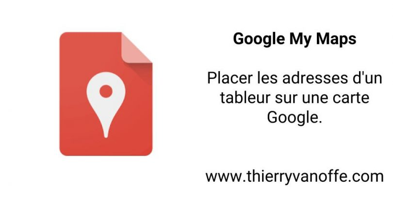 google my maps placer les adresses d 39 un tableur sur une carte google le blog de thierry. Black Bedroom Furniture Sets. Home Design Ideas