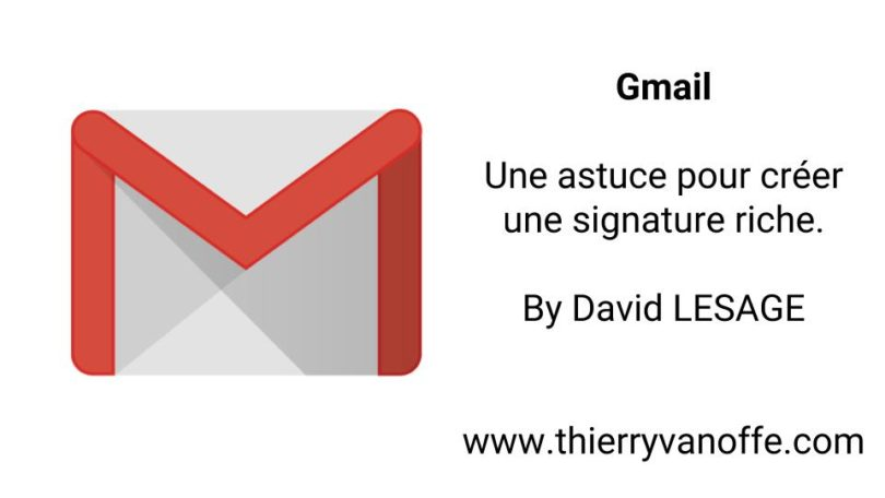 gmail une astuce pour cr er une signature riche le blog de thierry vanoffe coach g suite. Black Bedroom Furniture Sets. Home Design Ideas