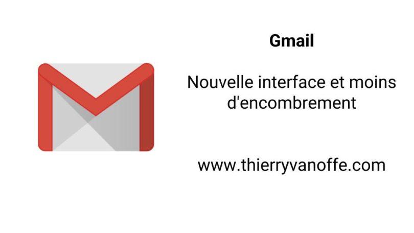 gmail   nouvelle interface et moins d u0026 39 encombrement